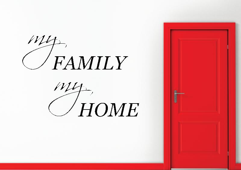 NÁPISY, CITÁTY, TEXTY a ZNAKY - Samolepky na zeď-Nápis-My family, my home
