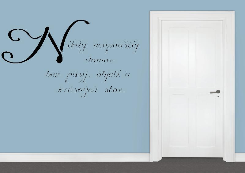 NÁPISY, CITÁTY, TEXTY a ZNAKY - Samolepky na zeď-Nápis-Nikdy neopouštěj domov