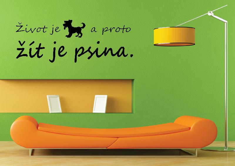 NÁPISY, CITÁTY, TEXTY a ZNAKY - Samolepky na zeď-Nápis-Život je pes