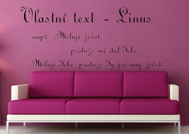 NÁPISY, CITÁTY, TEXTY a ZNAKY - Samolepky na zeď-Vlastní text-Linus